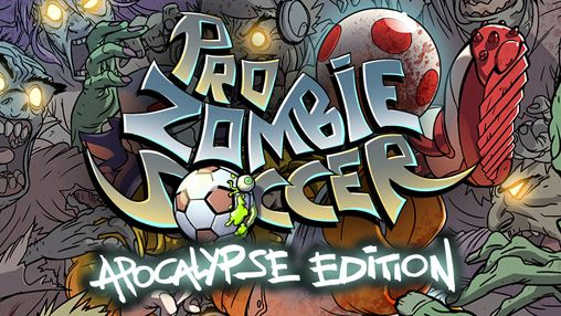 Pro zombie soccer: Apocalypse еdition