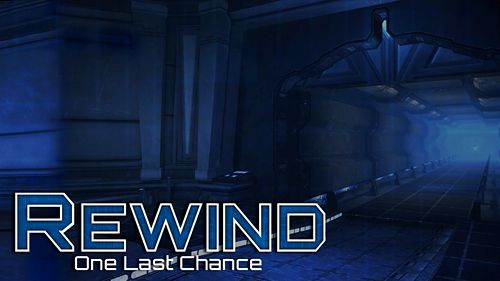 Rewind: One last chance