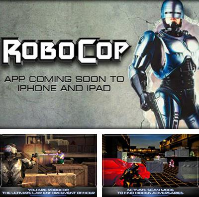 In addition to the game My talking Tom 2 for iPhone, iPad or iPod, you can also download RoboCop for free.