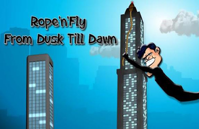 Rope'n'Fly - From Dusk Till Dawn