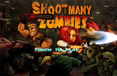 Shoot Many Zombies!
