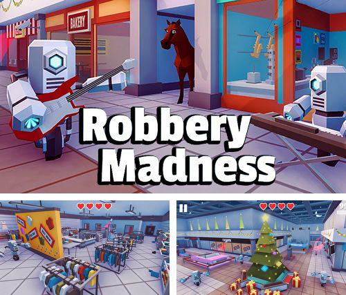 Robbery madness