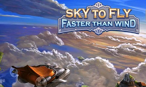 Sky to fly: Faster than wind