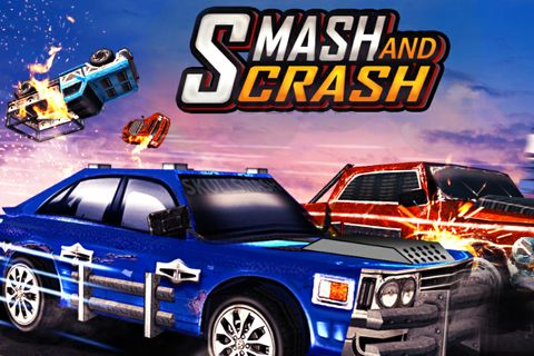 Smash and crash