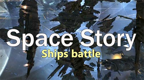 Space story: Ships battle