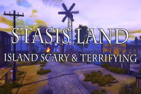Stasis land: Island scary & terrifying