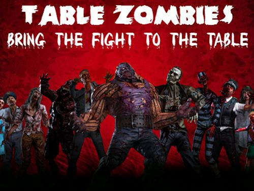 Table zombies: Augmented reality game