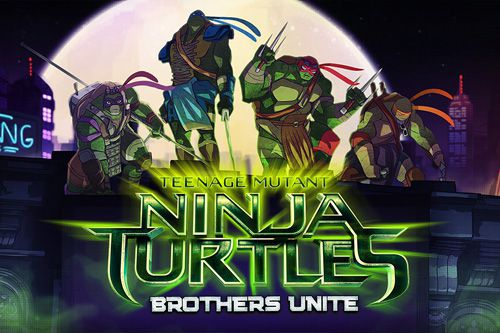 Teenage mutant ninja turtles: Brothers unite
