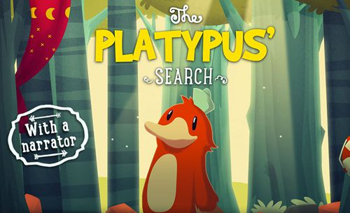 The platypus' search