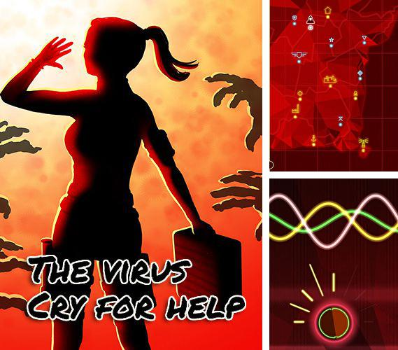 The virus: Cry for help