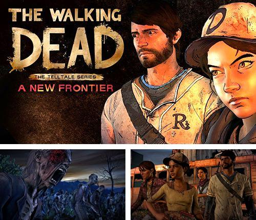 除了 iPhone、iPad 或 iPod 混乱看守游戏,您还可以免费下载The walking dead: A new frontier, 。