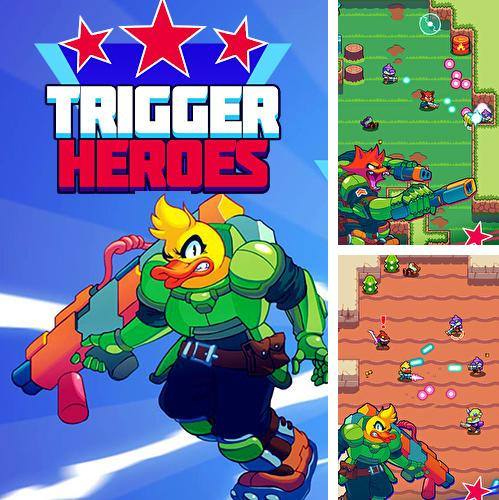 In addition to the game Vroom! for iPhone, iPad or iPod, you can also download Trigger heroes for free.