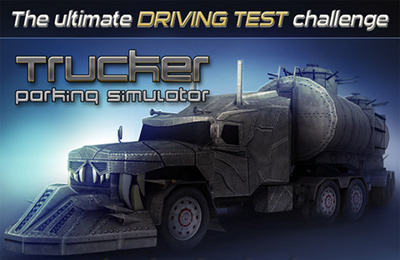 Trucker: Parking Simulator - Realistic 3D Monster Truck and Lorry Driving Test Free Racing