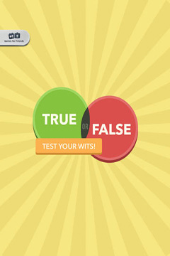 True or False - Test Your Wits!