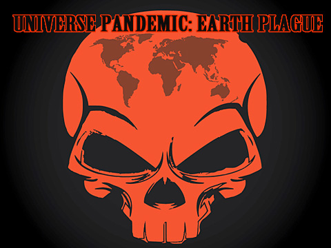 Universe pandemic: Earth plague