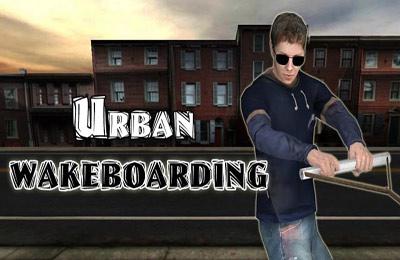 Urban Wakeboarding 3D Plus