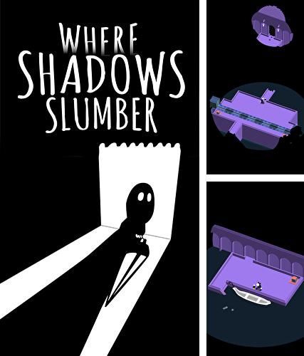 Where shadows slumber