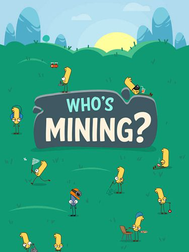 Who's mining?