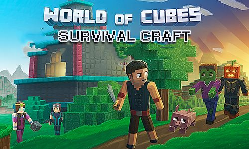 World of cubes: Survival craft
