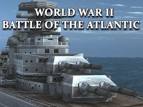 World war 2: Battle of the Atlantic