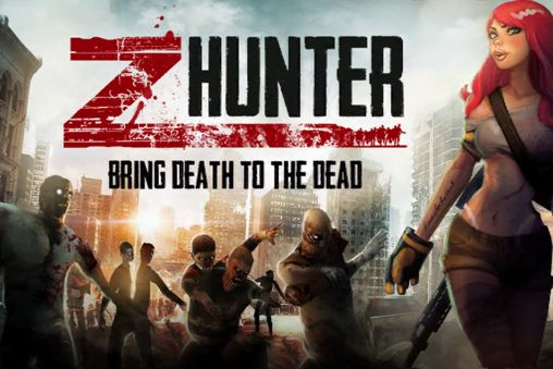 Z Hunter: Bring death to the dead