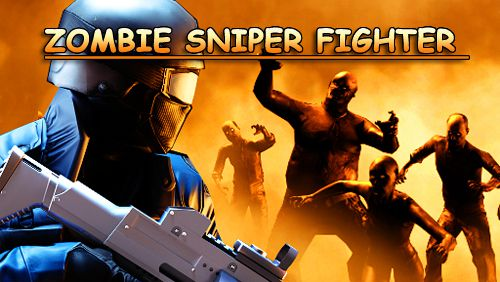 Zombie sniper fighter