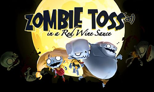Zombie toss: In a red wine sauce