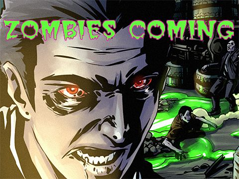 Zombies coming