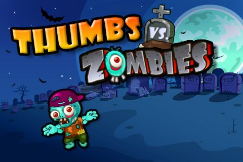 Zombies vs. thumbs
