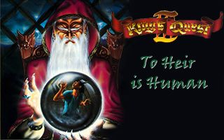 King's Quest 3: To Heir is Human
