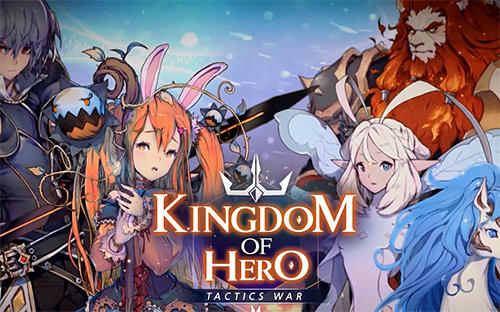 Kingdom of hero: Tactics war Screenshot