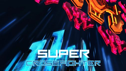 Super crossfighter Screenshot
