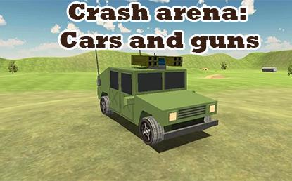 Crash arena: Cars and guns capture d'écran