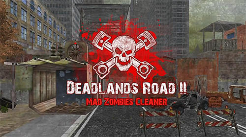 Deadlands road 2: Mad zombies cleaner Screenshot