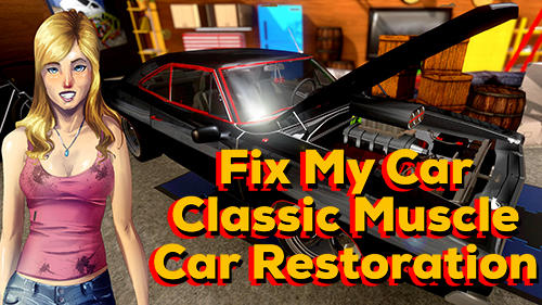 Fix my car: Classic muscle car restoration скріншот 1