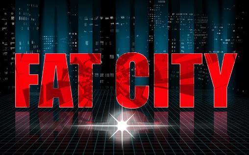 Fat city Screenshot
