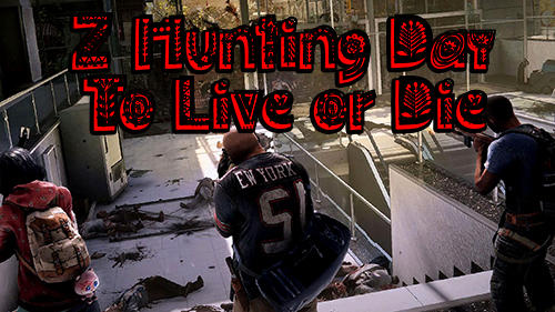 Z hunting day: To live or die скріншот 1