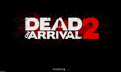 Dead on Arrival 2 captura de pantalla 1