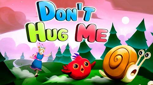 Don't hug me screenshot 1