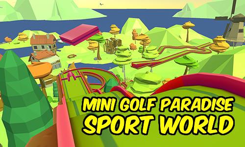 Mini golf paradise sport world Screenshot