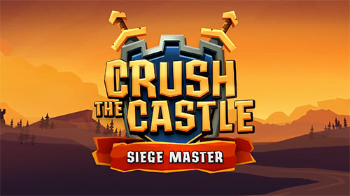Crush the castle: Siege master Screenshot