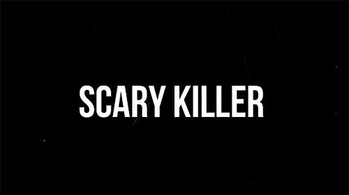 Scary killer Screenshot