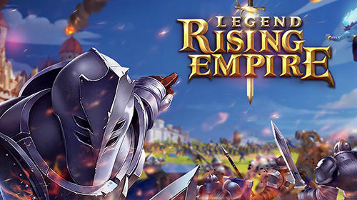 Legend: Rising empire Screenshot