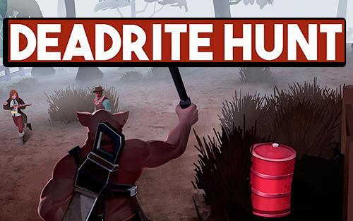 Deadrite hunt Screenshot