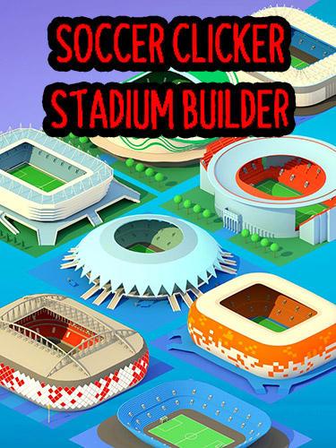 Soccer clicker stadium builder Screenshot