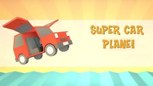 Super car plane! Screenshot