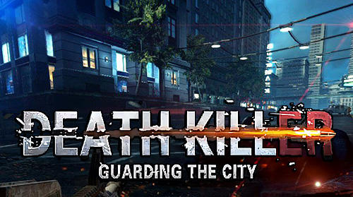 Death killer: Guarding the city Screenshot