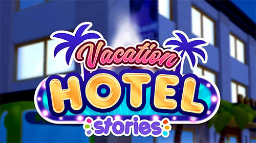 Vacation hotel stories Screenshot