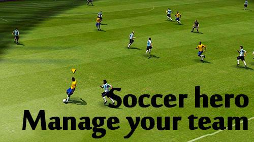 Soccer hero: Manage your team, be a football legend screenshot 1