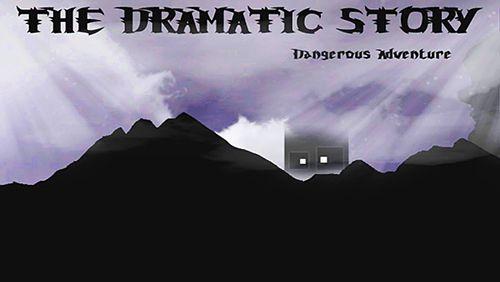 logo Die Dramatische Geschichte: Gefährliches Abenteuer